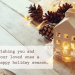 Wishing you and your loved ones a Happy Holiday Season!